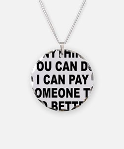 ANYTHING YOU CAN DO Necklace