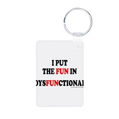 FUN IN DYSFUNCTIONAL Keychains