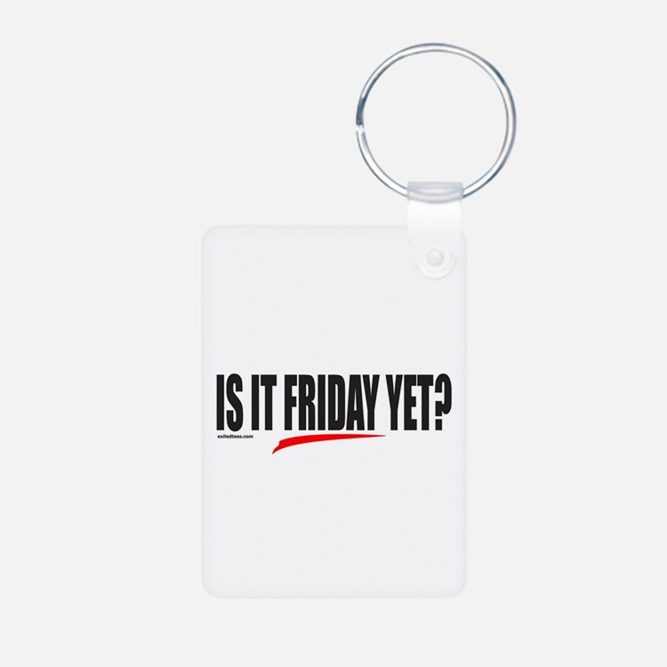 IS IT FRIDAY YET? Keychains