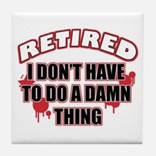 Funny retired designs Tile Coaster
