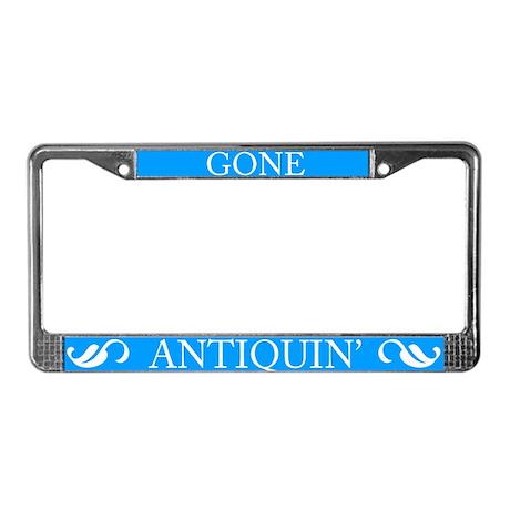Gone Antiquin' Licence Plate Frame