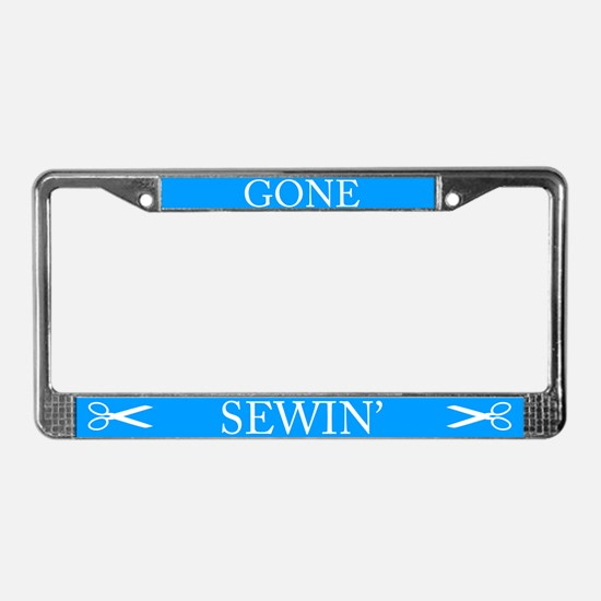 Gone Sewin' License Plate Frame