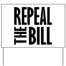 REPEAL the BILL Yard Sign