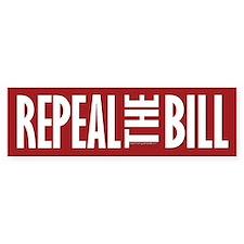 REPEAL the BILL Bumper Sticker