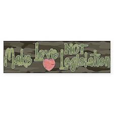 Make Love Not Legislation Bumper Sticker