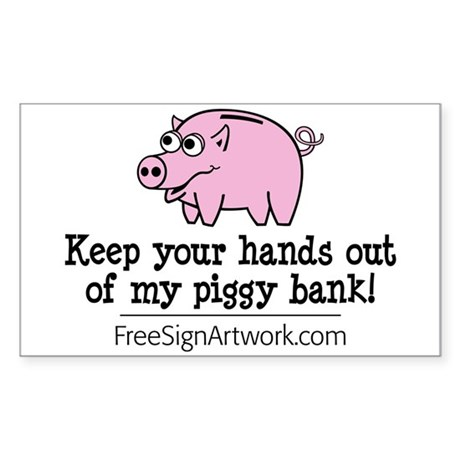 Keep your hands out of my pig Sticker (Rectangle)
