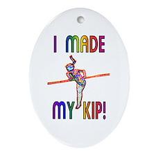 I Made My Kip Oval Ornament