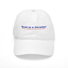 Bush is a Christian Baseball Cap