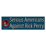 Serious Americans Against Rick Perry bumpersticker