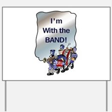 I'm With the Band Yard Sign