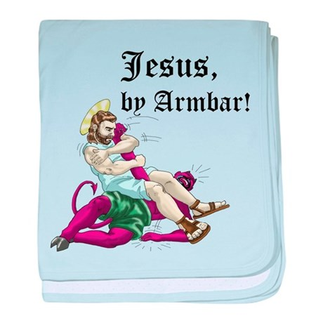 Jesus, by Armbar! baby blanket