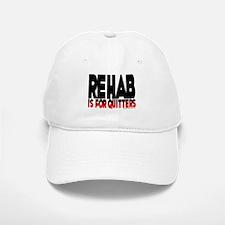 REHAB is for quitters Baseball Baseball Cap