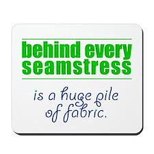 Behind Every Seamstress... Mousepad