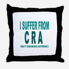 I Suffer from CRA Throw Pillow