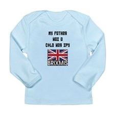 BRIXMIS My Father was a Cold Long Sleeve Infant T-