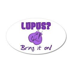 Lupus? Bring it on! 22x14 Oval Wall Peel