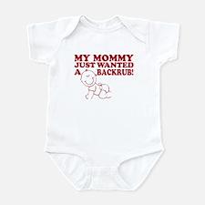 Mommy wanted backrub -- Infant Bodysuit