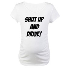 shut up and drive Shirt