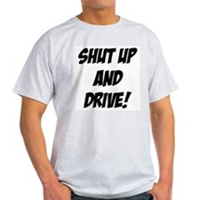 shut up and drive T-Shirt
