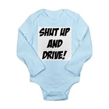 shut up and drive Long Sleeve Infant Bodysuit