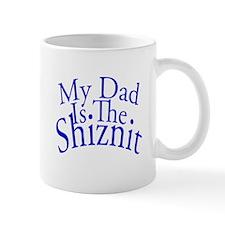 My Dad Is The Shiznit Mug