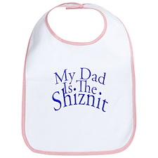 My Dad Is The Shiznit Bib