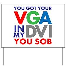 VGA to DVI Yard Sign