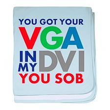 VGA to DVI baby blanket