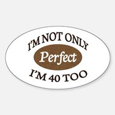 Cute 40th b day Sticker (Oval)