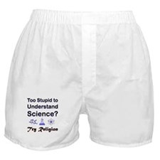 Too Stupid Boxer Shorts