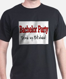 Bachelor Party (Drink Up Bitches) T-Shirt