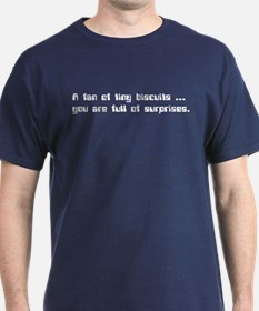 IT Crowd - A fan of tiny biscuits... T-Shirt