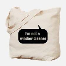 IT Crowd - I'm not a window cleaner Tote Bag