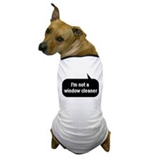 IT Crowd - I'm not a window cleaner Dog T-Shirt