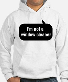 IT Crowd - I'm not a window cleaner Hoodie