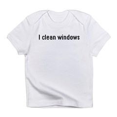 IT Crowd - I clean windows Infant T-Shirt