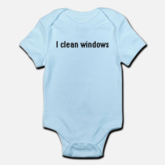 IT Crowd - I clean windows Infant Bodysuit