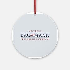 Batshit Crazy Bachmann Ornament (Round)