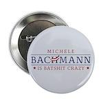 "Batshit Crazy Bachmann 2.25"" Button (100 pack)"
