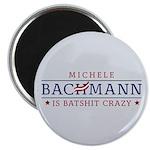 Batshit Crazy Bachmann Magnet