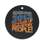 Fuck Up History Ornament (Round)