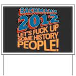 Fuck Up History Yard Sign