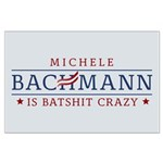 Batshit Crazy Bachmann Large Poster