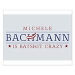 Batshit Crazy Bachmann Small Poster