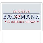 Batshit Crazy Bachmann Yard Sign