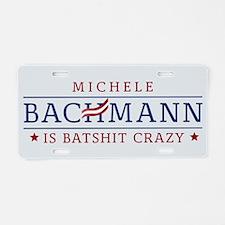 Batshit Crazy Bachmann Aluminum License Plate