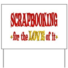 Scrapbooking Love Yard Sign