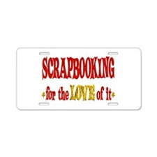 Scrapbooking Love Aluminum License Plate