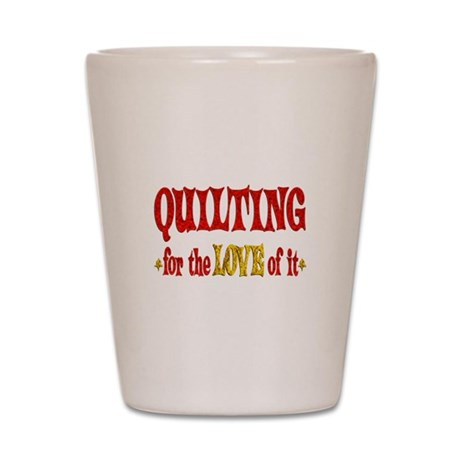 Quilting Love Shot Glass