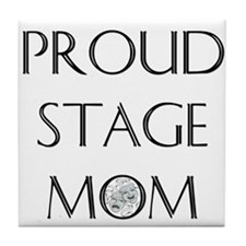 Proud Stage Mom Tile Coaster